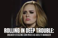 Rolling in Deep Trouble- Sneaker-Stealing Con Poses as Adele-s Manager
